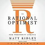 The Rational Optimist: How Prosperity Evolves | Matt Ridley