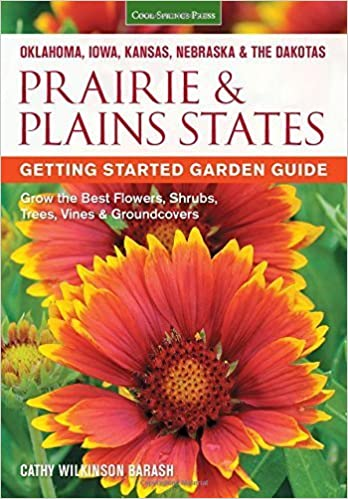 Prairie & Plains States Getting Started Garden Guide: Grow the Best Flowers, Shrubs, Trees, Vines & Groundcovers (Garden Guides) by Cathy Wilkinson-Barash (2015-09-15)