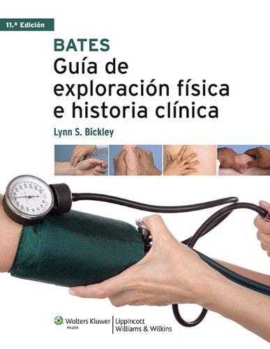 Bates. Guía de exploración física e historia clínica (Spanish Edition) by LWW