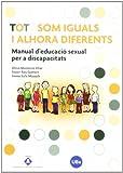 img - for Tots som iguals i alhora diferents. Manual d'educaci  sexual per a discapacitats book / textbook / text book