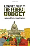 A People's Guide to the Federal Budget, Mattea Kramer et al/National Priorities Project, Foreword by Barbara Ehrenreich, Afterword by Josh Silver, 1566568870