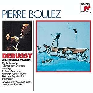Debussy: Orchestral Works - La Mer, Nocturnes, Printemps, Jeux, Images, Prelude a L'Apres-Midi d'un Faune, Dances