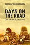 img - for Days on the Road: Crossing the Plains in 1865 book / textbook / text book