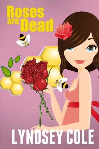 Download Roses are Dead (Lily Bloom Cozy Mystery Series) (Volume 3) PDF