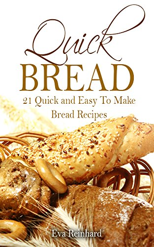 Quick Bread 21 Quick And Easy To Make Bread Recipes Baking Recipes Yeast Bread Machine Recipes Dough Whole Grain