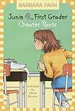 Junie B., First Grader - Cheater Pants, Barbara Park, 0375923012