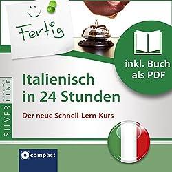Italienisch in 24 Stunden (Compact SilverLine Schnell-Lern-Kurs)