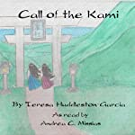 Call of the Kami | Teresa Huddleston-Garcia