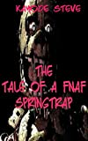 Books for Kids:The Tale of FNAF Springtrap: A Fan Fiction of Five Nights at Freddy's