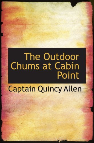 The Outdoor Chums at Cabin Point: or The Golden Cup Mystery