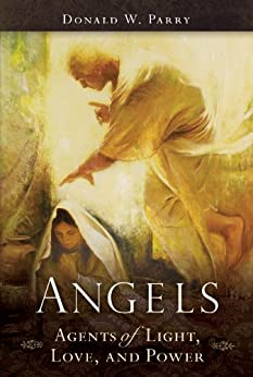 Angels: Agents of Light, Love, and Power by [Parry, Donald]