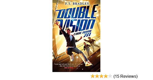 Double Vision: Code Name 711: F. T. Bradley: 9780062104403 ...