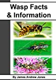 Wasp Facts & Information