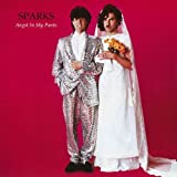 Angst In My Pants by Sparks