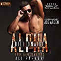 His Demands: Billionaire Alpha, Book 1 Audiobook by Ali Parker Narrated by Joe Arden