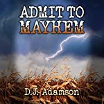 Admit to Mayhem: A Lillian Dove Mystery Series | D. J. Adamson