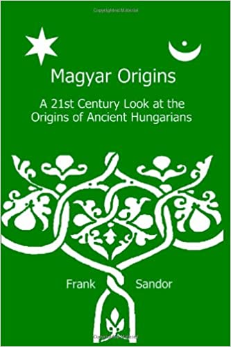 Magyar Origins: A 21st Century Look at the Origins of Ancient Hungarians
