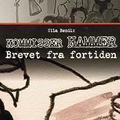 Brevet fra fortiden (Kommissær Hammer) | Ulla Bendix