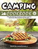 Camping Cookbook: Feel the Beauty of Nature while