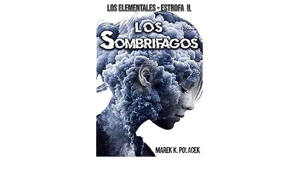 Los Sombrífagos, El libro de fantasía, de terror, de ciencia ficción, juvenil y de magia: (La continuación del libro: La bola de ónix) (Spanish Edition) ...