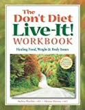 Don't Diet, Live-It!, Andrea LoBue and Marsea Marcus, 0936077336
