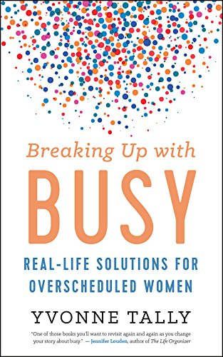 Pdf download breaking up with busy real life solutions for free download breaking up with busy real life solutions for overscheduled women best book download best book breaking up with busy real life solutions fandeluxe Images