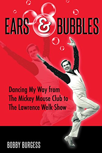 Ears & Bubbles: Dancing My Way from The Mickey Mouse Club to The Lawrence Welk Show - Bubble Club