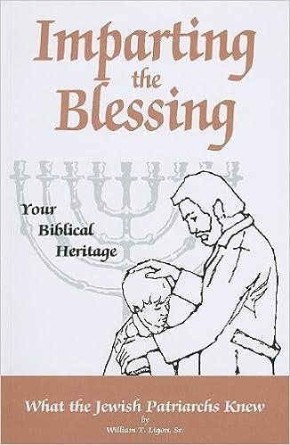 Imparting the Blessing to Your Children: William T., Sr. Ligon ...