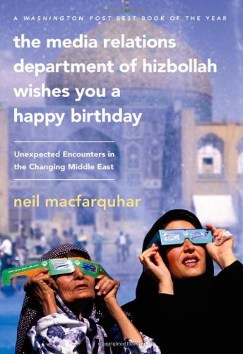 Department of Hizbollah Wishes You a Happy Birthday: Unexpected Encounters in the Changing Middle East ()
