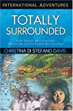 Totally Surrounded: With Danger on Every Side Would She Live to Fulfill Her Destiny? (International Adventure)