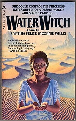 Water Witch Cynthia Felice Connie Willis 9780441873791 Amazon