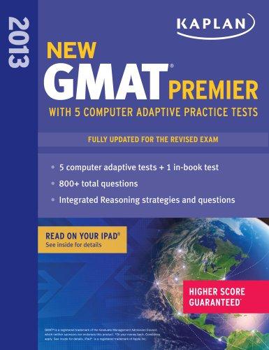 Kaplan New GMAT Premier 2013 with 5 Online Practice Tests (Kaplan GMAT Premier)