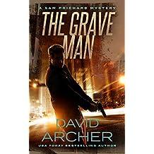 The Grave Man - A Sam Prichard Mystery (A Sam Prichard Mystery Thriller Book 1)