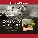 Company of Heroes: A Forgotten Medal of Honor and Bravo Company's War in Vietnam | Eric Poole