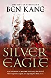 The Silver Eagle by Ben Kane front cover