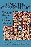 Find the Changeling, Gregory Benford and Gordon Eklund, 1604599219