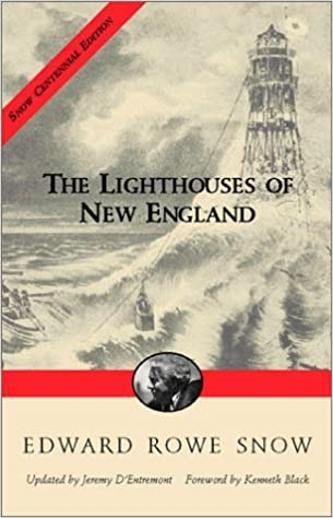 Lighthouses of New England (Snow Centennial Editions) by Edward Rowe Snow (2002-08-01)