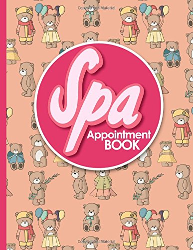 (Spa Appointment Book: 7 Columns Appointment Desk Book, Appointment Scheduler, Daily Appointment Scheduler, Cute Teddy Bear Cover (Volume 63))