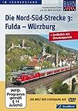 Die Nord-Süd-Strecke Teil 3 - Fulda - Würzburg [Import allemand]