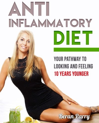 Anti-Inflammatory Diet: Your Pathway To Looking and Feeling Younger