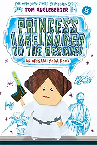 Princess Labelmaker To The Rescue Origami Yoda Book 5 By Tom