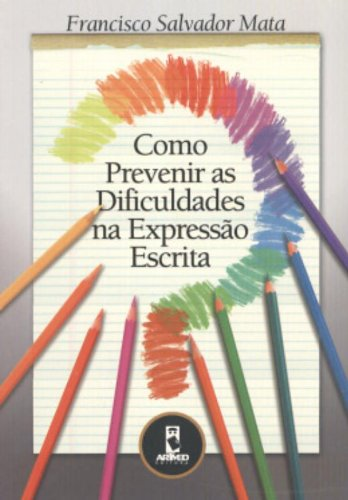 Como Prevenir as Dificuldades na Expressão Escrita