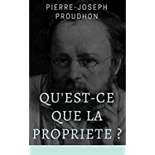 QU'EST-CE QUE LA PROPRIETE ? (Nouvelle Edition)?: (Préfacé) (French Edition)
