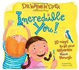 Incredible You!, Wayne W. Dyer, 1401907822