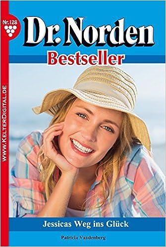 Gratis nedlasting bøker for mobil Dr. Norden Bestseller 128 - Arztroman: Jessicas Weg ins Glück (German Edition) PDF CHM ePub