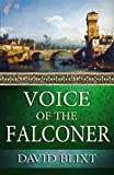 Voice of the Falconer, David Blixt, 0615783155