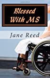 Blessed with MS, Jane Reed, 1466280816