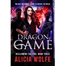 Dragon Game (Reclaiming the Fire Book 3)