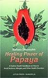 Healing Power of Papaya, Barbara Simonsohn, 0914955632