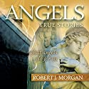Angels Audiobook by Robert J. Morgan Narrated by Maurice England